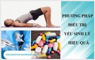 Phương pháp điều trị yếu sinh lý hiệu quả nam giới cần biết